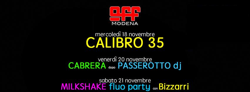 18 novembre off modena calibro 35 space cabrera passerotto fluo milkshake bizzarri