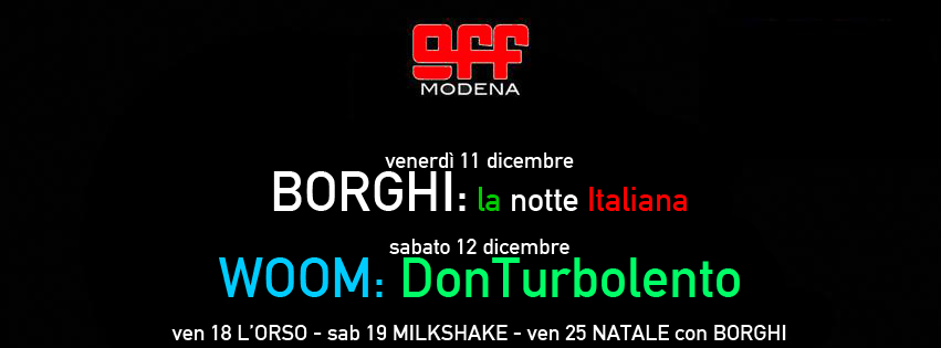 off modena dicembre 11 12 borghi italiana woom antennauno radio don turbolento