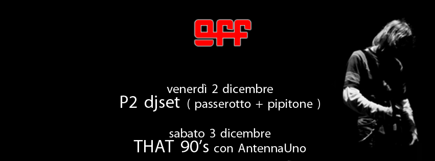 copertina-off-modena-passerotto-pipitone-p2-dj-set-antennauno-that-90-s-grunge