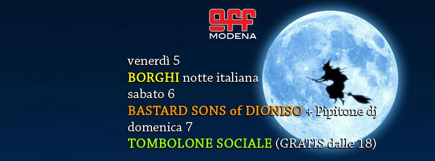 OFF Modena Borghi Bastard sonos of dioniso pipitone tombola