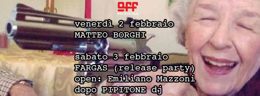 OFF Modena borghi 2 febbraio Fargas mazzoni 3 febbraio