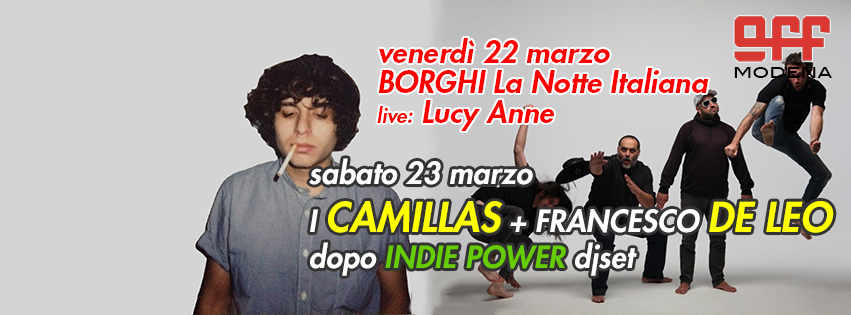 OFF Modena Borghi notte italiana camillas De Leo indie power