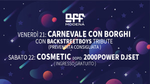 ven 21 CARNEVALE – sab 22 COSMETIC dopo 2000POWER